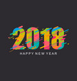 modern bright happy new year 2018 design card vector image vector image