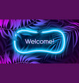 neon light banner in fluorescent color tropical vector image