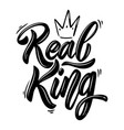 real king lettering phrase with crown on white vector image vector image