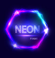 Neon sign Hexagon background Glowing frame vector image vector image