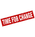square grunge red time for change stamp vector image vector image