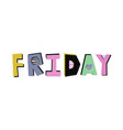 friday lettering vector image vector image