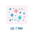 let it snow winter christmas snowflake season card vector image vector image