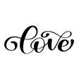 lettering word love on valentines day hand drawn vector image vector image
