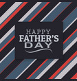 modern happy fathers day lettering vector image