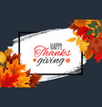 happy thanksgiving day autumn background with vector image vector image