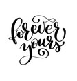 text forever yours on valentines day hand drawn vector image
