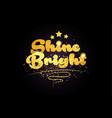 shine bright star golden color word text logo icon vector image