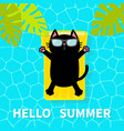 hello summer swimming pool black cat floating vector image vector image