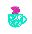 cup joy coffee shirt quote lettering vector image vector image