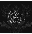 Follow your heart inspirational card vector image vector image