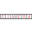 black film strip with text cinema on blank vector image vector image