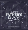 fathers day greeting card template vector image vector image