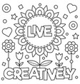live creatively coloring page vector image vector image