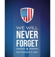 we will never forget - september 11 2001 vector image vector image