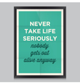 motivation quote never take life vector image vector image