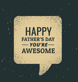 happy fathers day text written in chat bubble vector image vector image