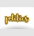 politics yellow black hand written text postcard vector image vector image