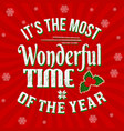 its the most wonderful time of the year vintage vector image vector image