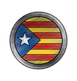 catalonia flag patriotic independence button badge vector image