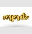 corporate yellow black hand written text postcard vector image vector image