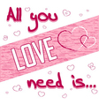 All you need is love white vector image vector image