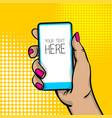 pop art cartoon woman hand smart phone vector image vector image
