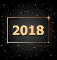golden 2018 happy new year with dark background vector image vector image