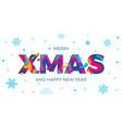 merry xmas christmas happy new year greeting card vector image vector image