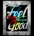typography design tee graphic design feel good vector image