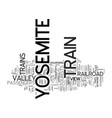 yosemite train text background word cloud concept vector image vector image