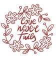 hand lettering love never fails performed in the vector image vector image
