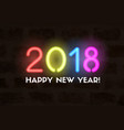happy new year 2018 greeting card with neon vector image