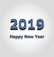 2019 happy new year on gray background vector image vector image