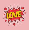 love - comic speech bubble vector image