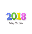 2018 happy new year greeting card background vector image