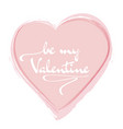 be my valentine celebration card design red heart vector image