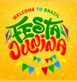 festa junina greeting calligraphy lettering vector image