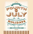 vintage fourth of july holidays vector image vector image