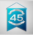 blue pennant with inscription forty five years vector image