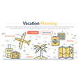 header vacantion planning vector image vector image
