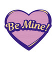 bright be mine speech bubble vector image vector image