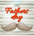 Happy Father s Day card with mustache EPS 10 vector image