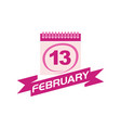 13 february calendar with ribbon vector image vector image
