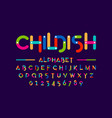 childish colorful font construction set alphabet vector image vector image