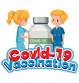 covid19-19 vaccination font with doctor vector image vector image