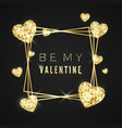 be my valentine happy valentines day greeting vector image vector image