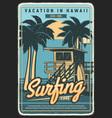 hawaii vacation surfing retro poster vector image