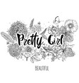 pretty girl - floral wreath with lettering vector image vector image