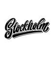 stockholm capital sweden lettering phrase vector image vector image